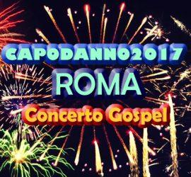 concerto musica gspel per Capodanno 2017 a Roma