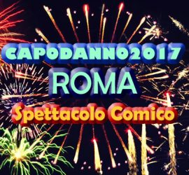 Spettacolo comico per il Capodanno 2017 a Roma