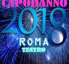 Eventi e spettacoli per il Capodanno 2018 nei teatri di Roma